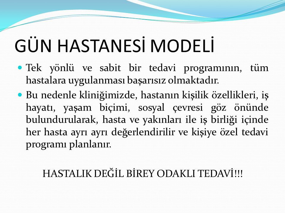 HASTALIK DEĞİL BİREY ODAKLI TEDAVİ!!!