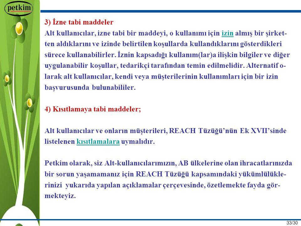 3) İzne tabi maddeler Alt kullanıcılar, izne tabi bir maddeyi, o kullanımı için izin almış bir şirket-