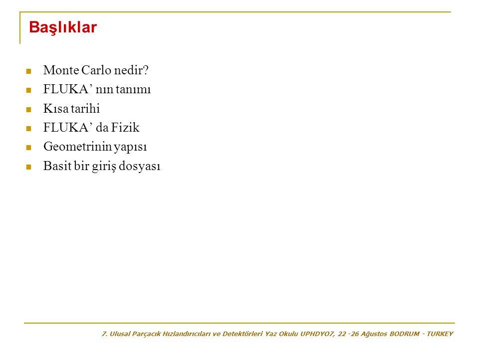Başlıklar Monte Carlo nedir FLUKA' nın tanımı Kısa tarihi