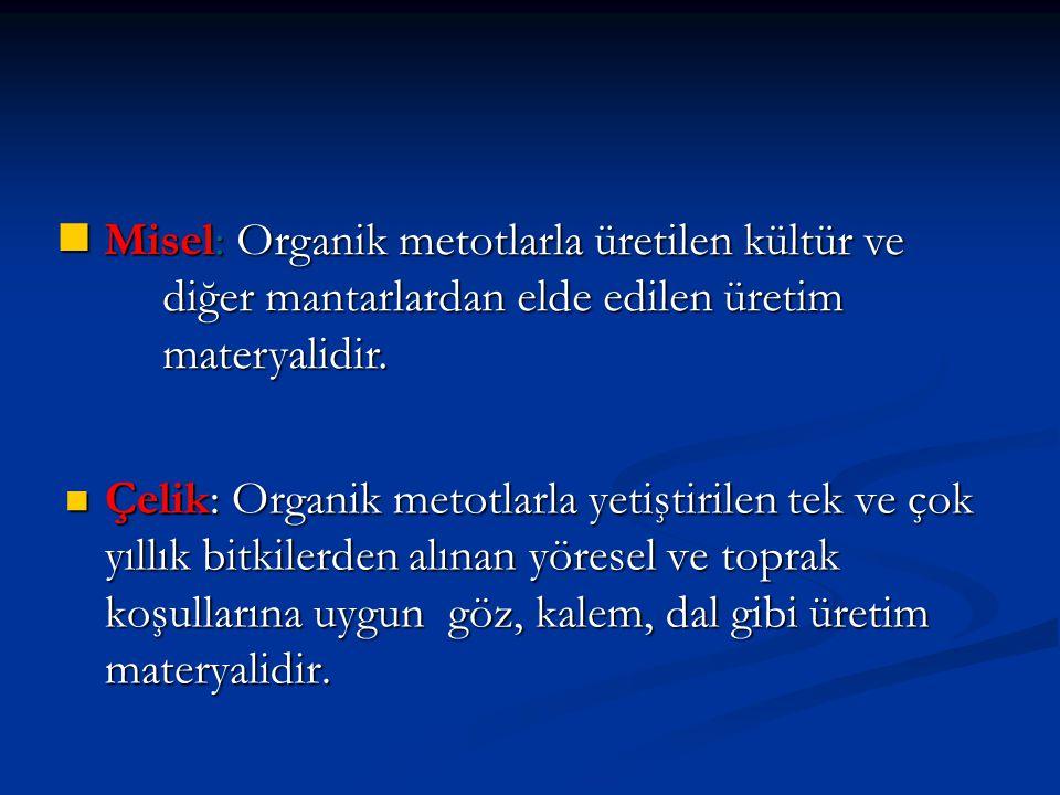Misel: Organik metotlarla üretilen kültür ve