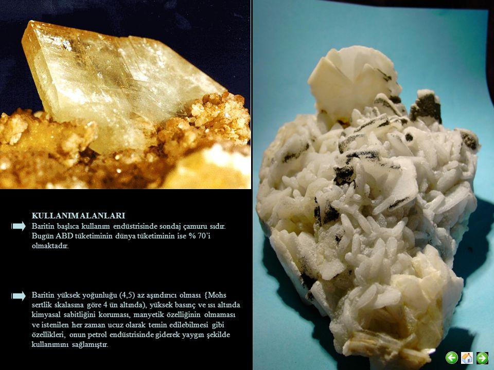 KULLANIM ALANLARI Baritin başlıca kullanım endüstrisinde sondaj çamuru sıdır. Bugün ABD tüketiminin dünya tüketiminin ise % 70'i olmaktadır.