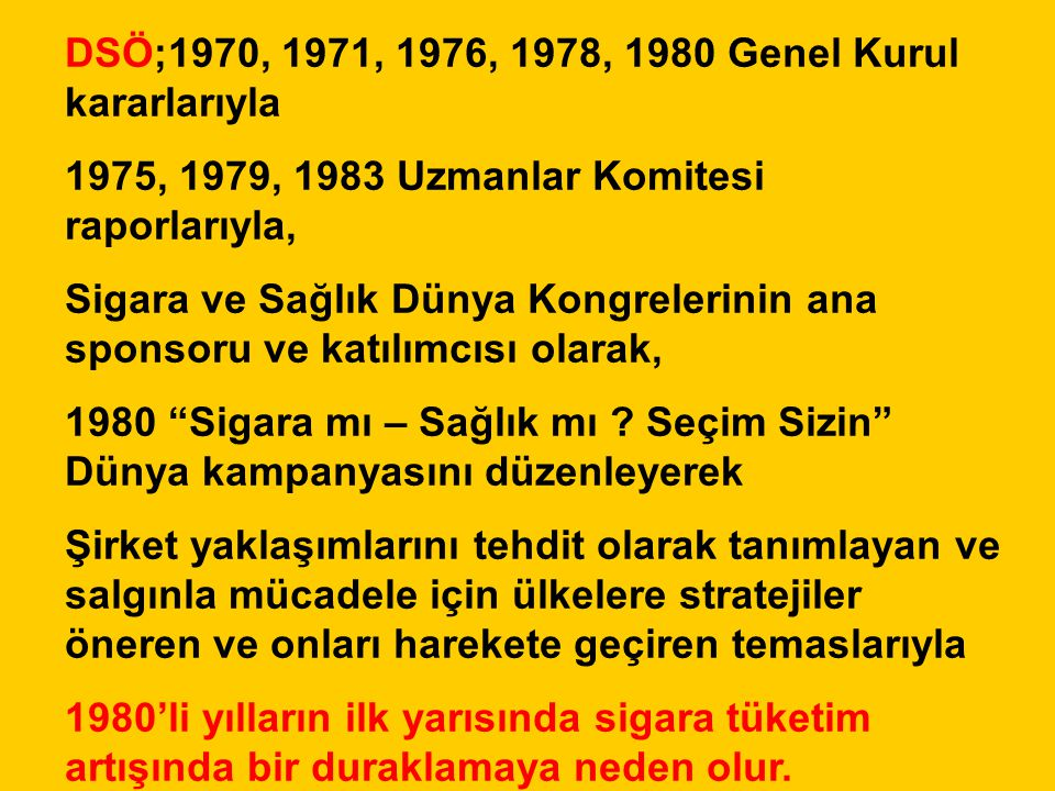 DSÖ;1970, 1971, 1976, 1978, 1980 Genel Kurul kararlarıyla