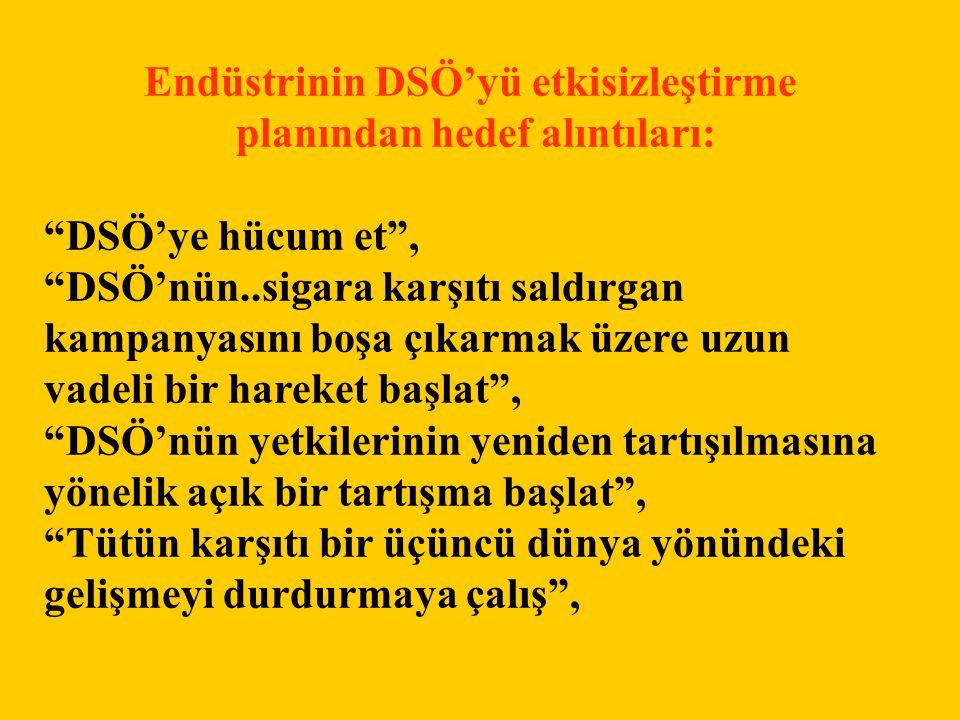 Endüstrinin DSÖ'yü etkisizleştirme planından hedef alıntıları:
