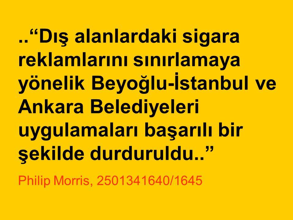 .. Dış alanlardaki sigara reklamlarını sınırlamaya yönelik Beyoğlu-İstanbul ve Ankara Belediyeleri uygulamaları başarılı bir şekilde durduruldu..