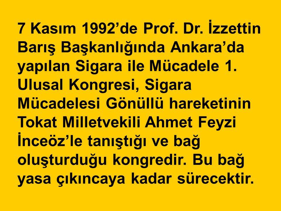 7 Kasım 1992'de Prof. Dr. İzzettin Barış Başkanlığında Ankara'da yapılan Sigara ile Mücadele 1.