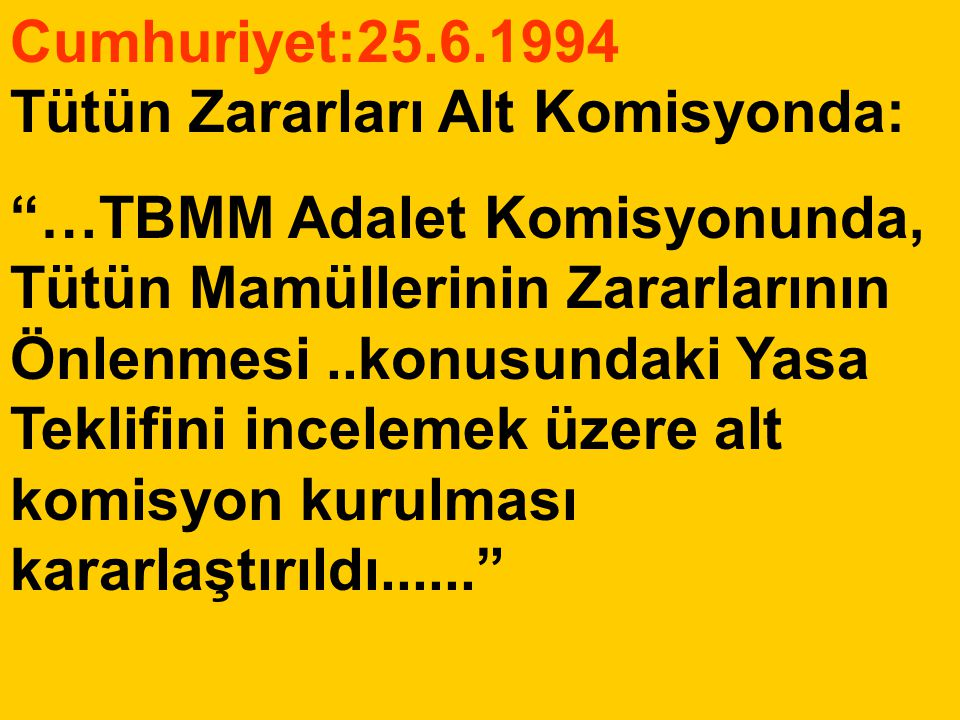 Cumhuriyet:25.6.1994 Tütün Zararları Alt Komisyonda: