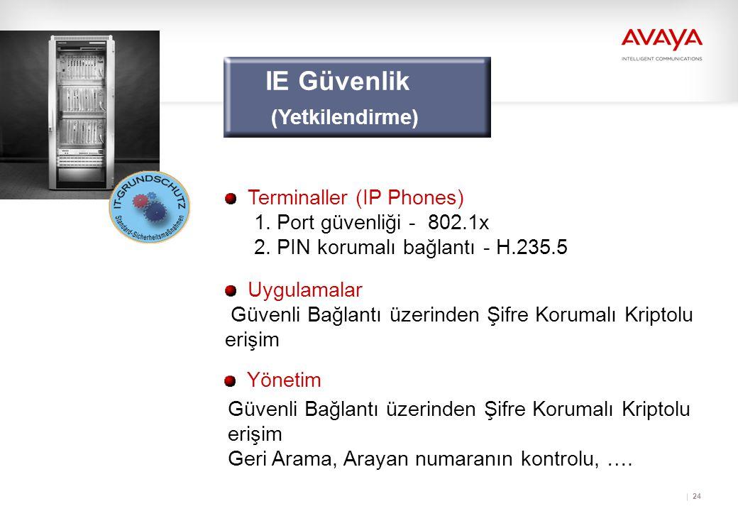 IE Güvenlik (Yetkilendirme) Terminaller (IP Phones)