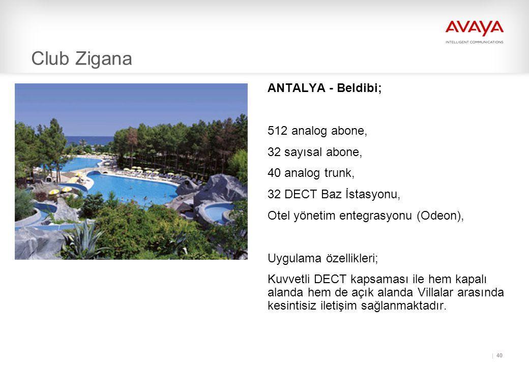 Club Zigana ANTALYA - Beldibi; 512 analog abone, 32 sayısal abone,