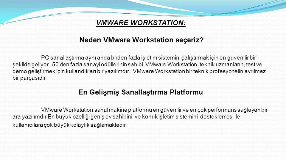 Neden VMware Workstation seçeriz En Gelişmiş Sanallaştırma Platformu