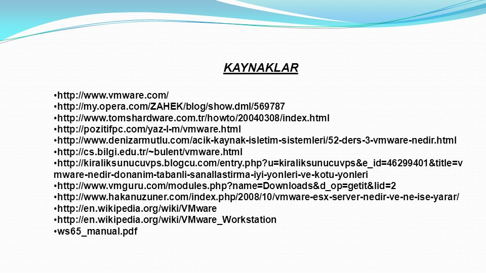 KAYNAKLAR http://www.vmware.com/