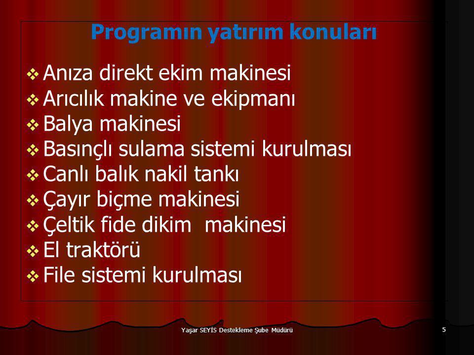 Programın yatırım konuları Anıza direkt ekim makinesi