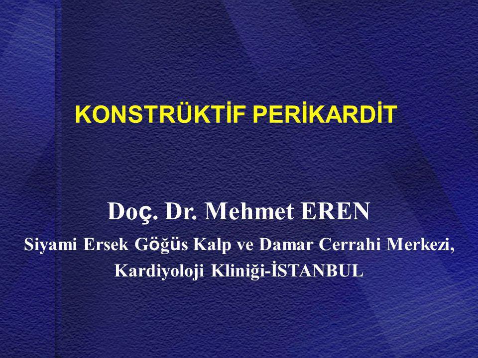 Doç. Dr. Mehmet EREN KONSTRÜKTİF PERİKARDİT