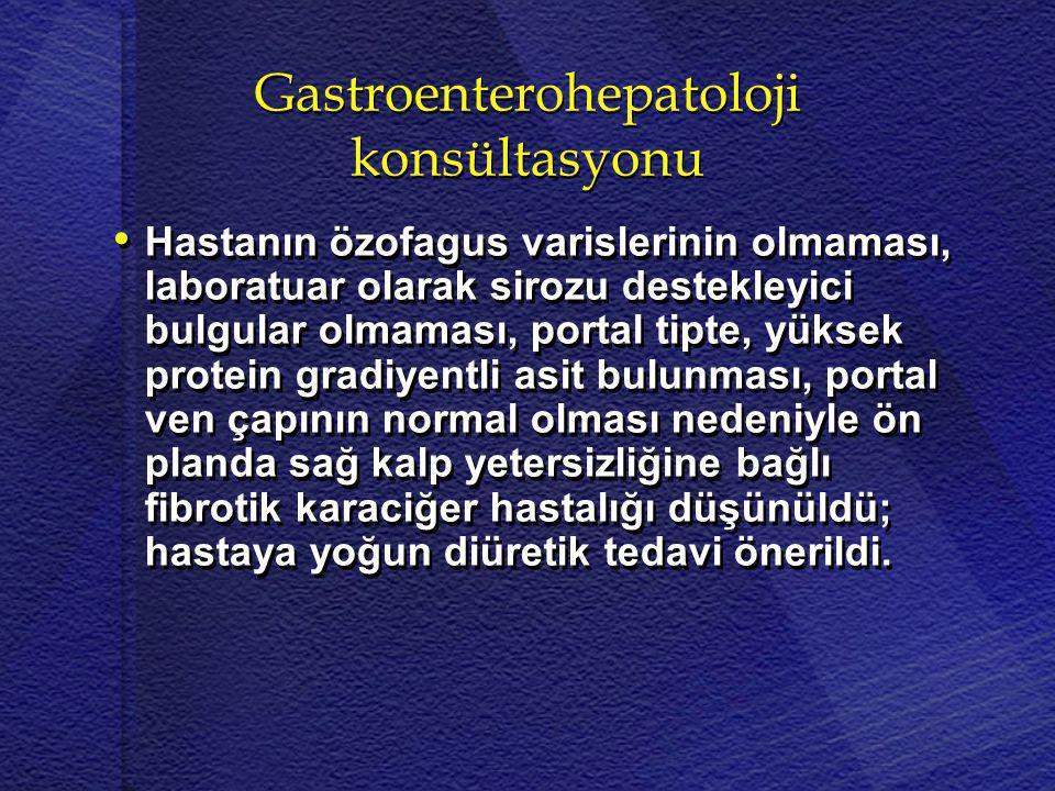 Gastroenterohepatoloji konsültasyonu