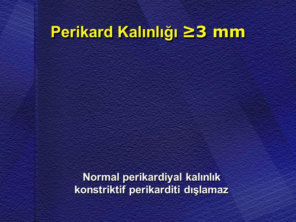 Perikard Kalınlığı ≥3 mm