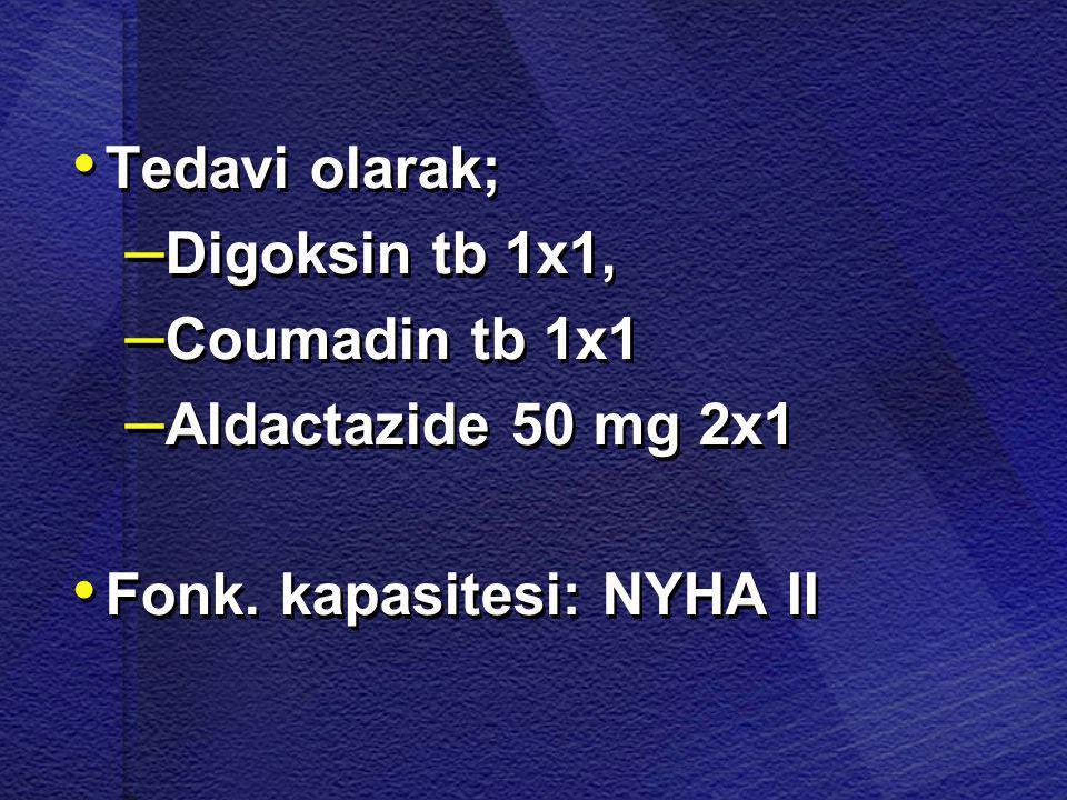 Fonk. kapasitesi: NYHA II