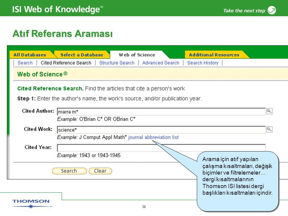 Atıf Referans Araması Arama için atıf yapılan çalışma kısaltmaları, değişik biçimler ve filtrelemeler…