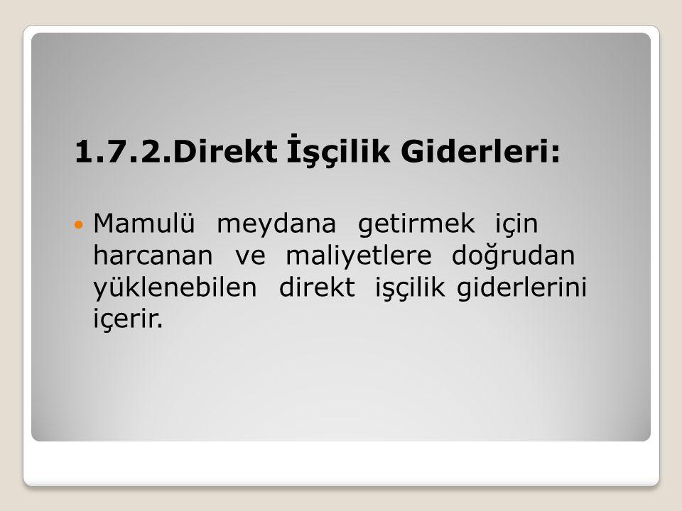 1.7.2.Direkt İşçilik Giderleri: