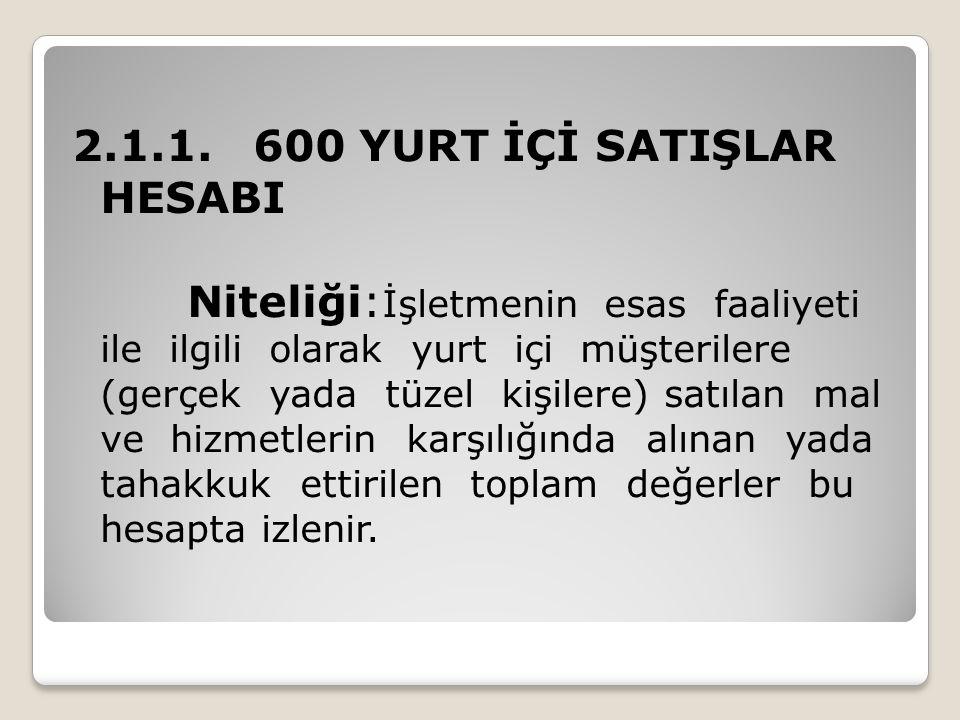 2.1.1. 600 YURT İÇİ SATIŞLAR HESABI