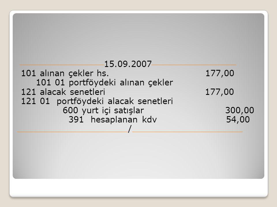 15.09.2007 101 alınan çekler hs.