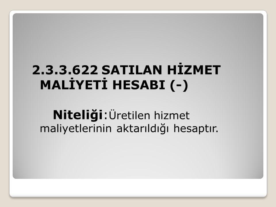 2.3.3.622 SATILAN HİZMET MALİYETİ HESABI (-)