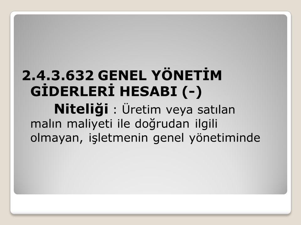 2.4.3.632 GENEL YÖNETİM GİDERLERİ HESABI (-)