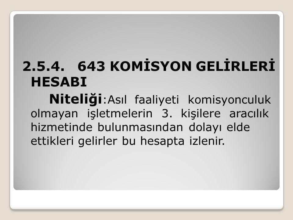 2.5.4. 643 KOMİSYON GELİRLERİ HESABI