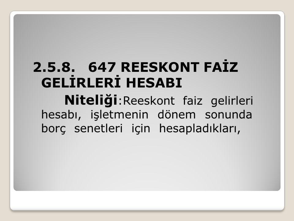 2.5.8. 647 REESKONT FAİZ GELİRLERİ HESABI