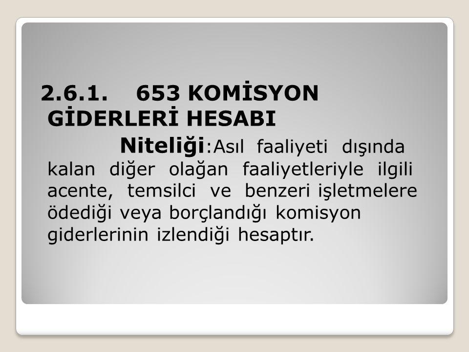 2.6.1. 653 KOMİSYON GİDERLERİ HESABI