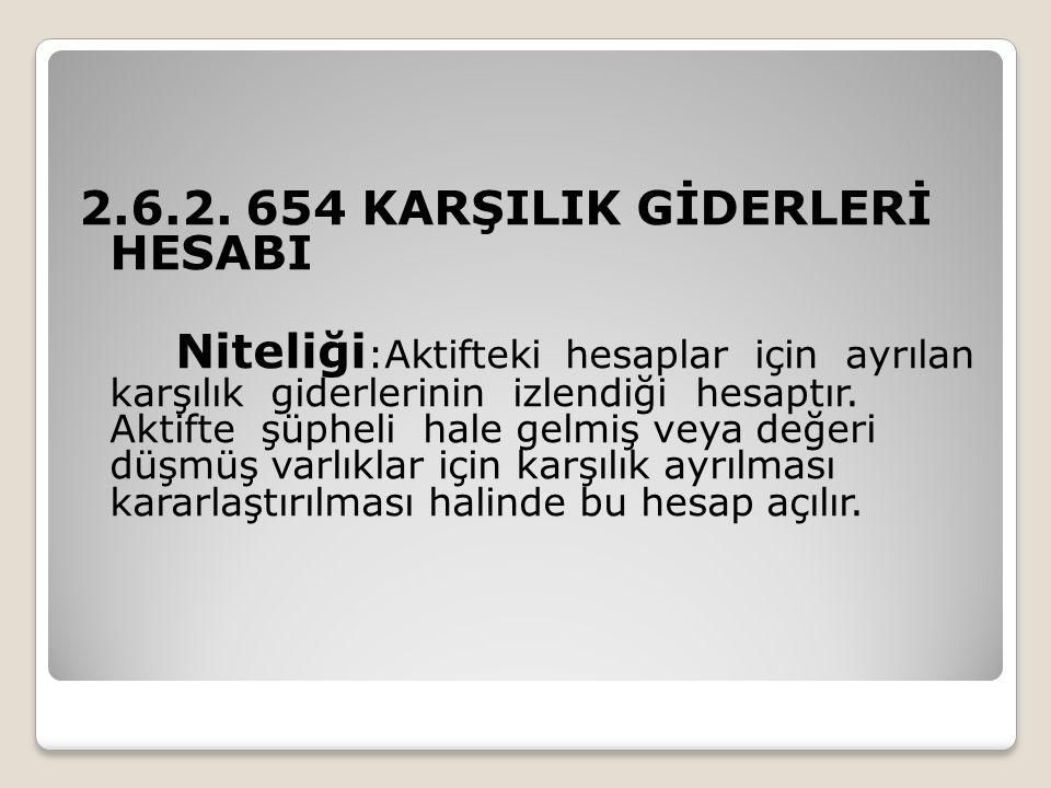 2.6.2. 654 KARŞILIK GİDERLERİ HESABI