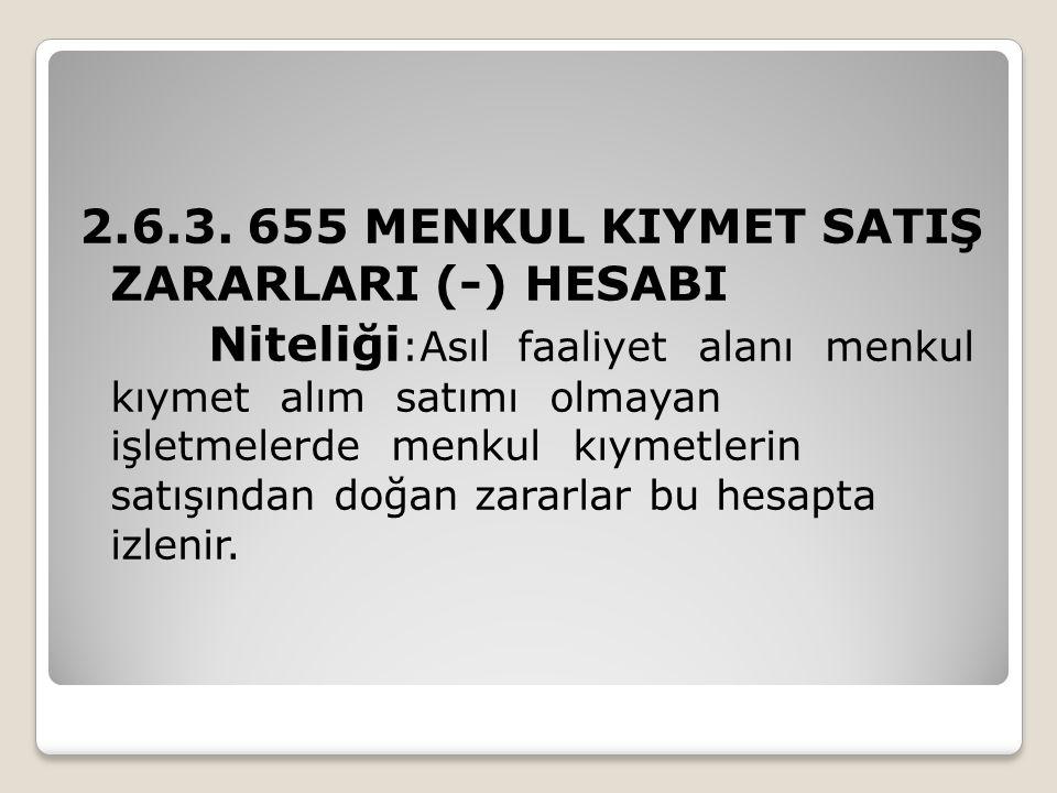 2.6.3. 655 MENKUL KIYMET SATIŞ ZARARLARI (-) HESABI