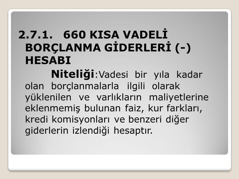 2.7.1. 660 KISA VADELİ BORÇLANMA GİDERLERİ (-) HESABI