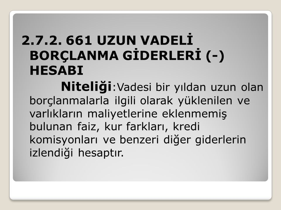 2.7.2. 661 UZUN VADELİ BORÇLANMA GİDERLERİ (-) HESABI