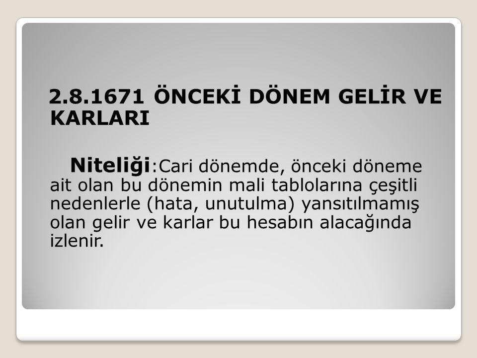 2.8.1671 ÖNCEKİ DÖNEM GELİR VE KARLARI