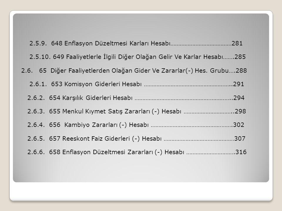 2. 5. 9. 648 Enflasyon Düzeltmesi Karları Hesabı…………………………………281 2. 5