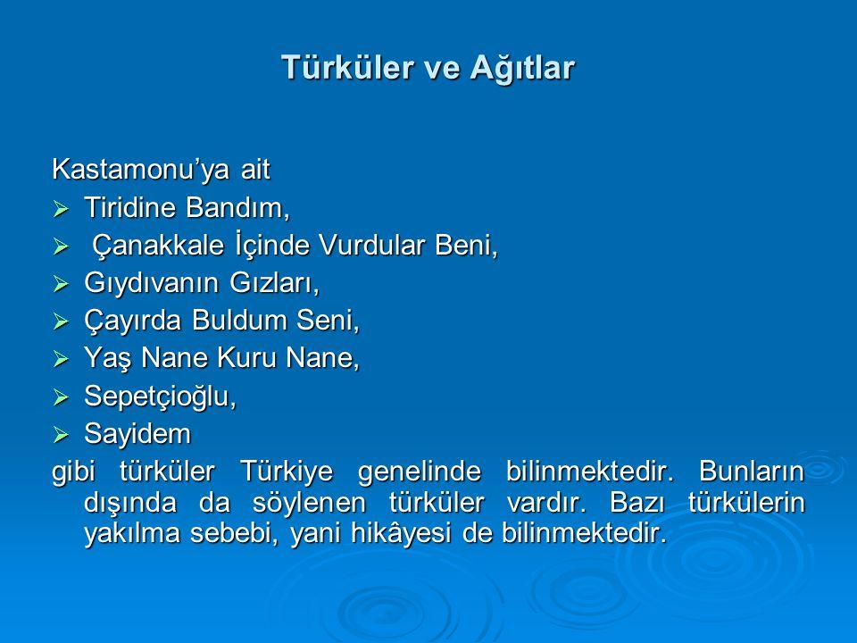Türküler ve Ağıtlar Kastamonu'ya ait Tiridine Bandım,