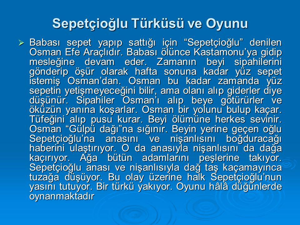 Sepetçioğlu Türküsü ve Oyunu
