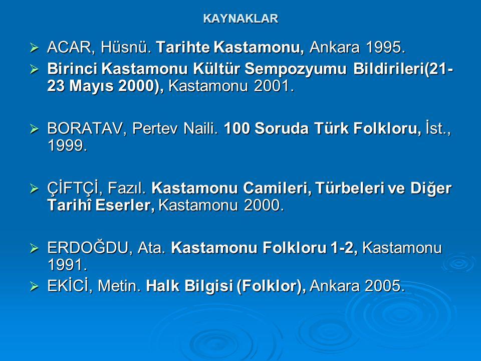 ACAR, Hüsnü. Tarihte Kastamonu, Ankara 1995.