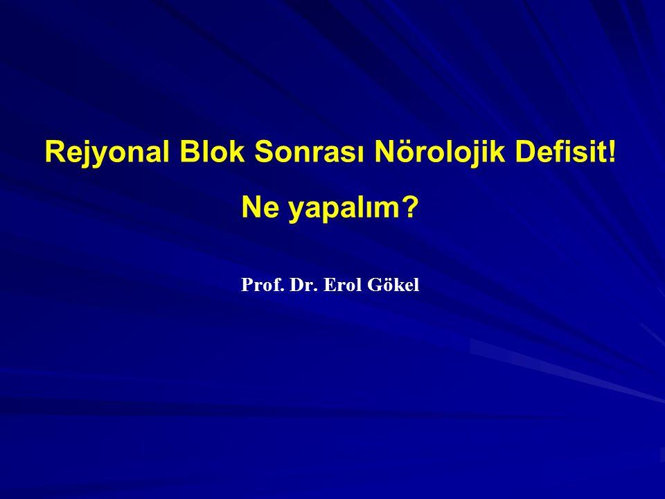 Rejyonal Blok Sonrası Nörolojik Defisit! Ne yapalım