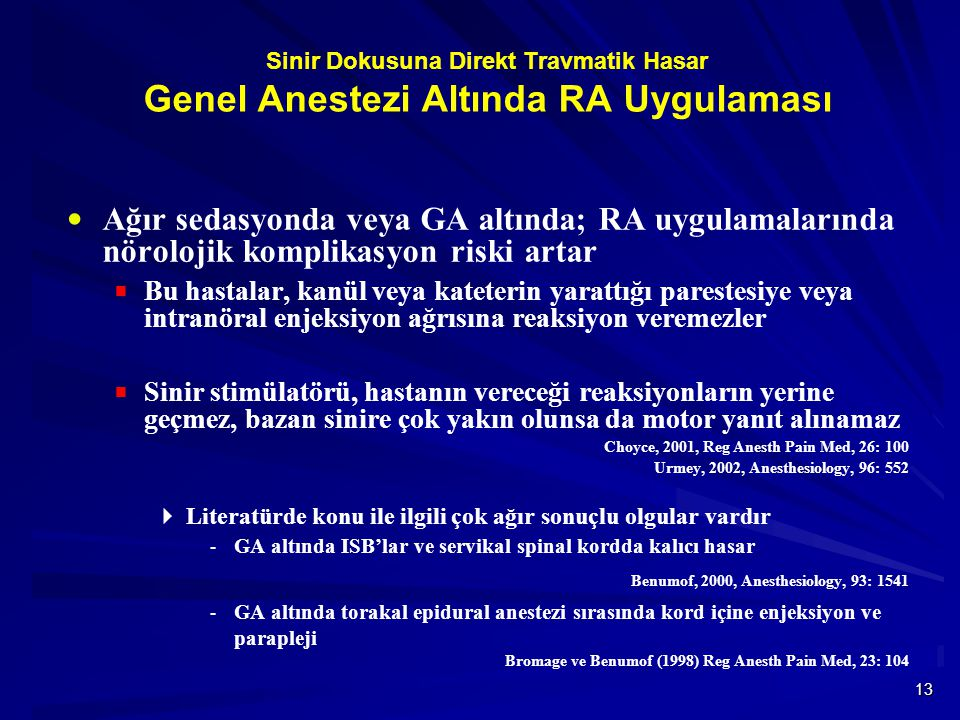 Sinir Dokusuna Direkt Travmatik Hasar Genel Anestezi Altında RA Uygulaması