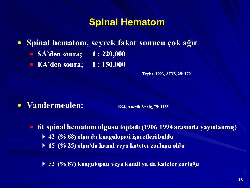 Spinal Hematom Spinal hematom, seyrek fakat sonucu çok ağır