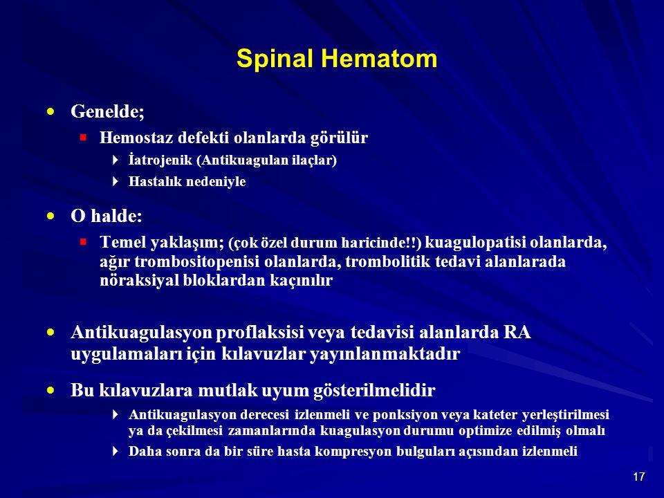 Spinal Hematom Genelde; O halde: