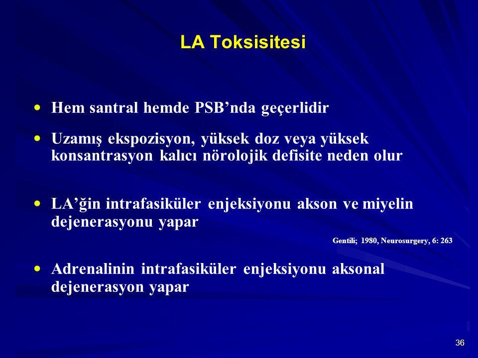 LA Toksisitesi Hem santral hemde PSB'nda geçerlidir