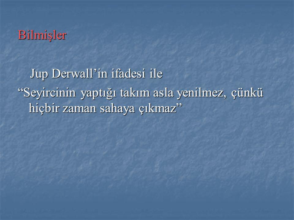 Bilmişler Jup Derwall'in ifadesi ile.