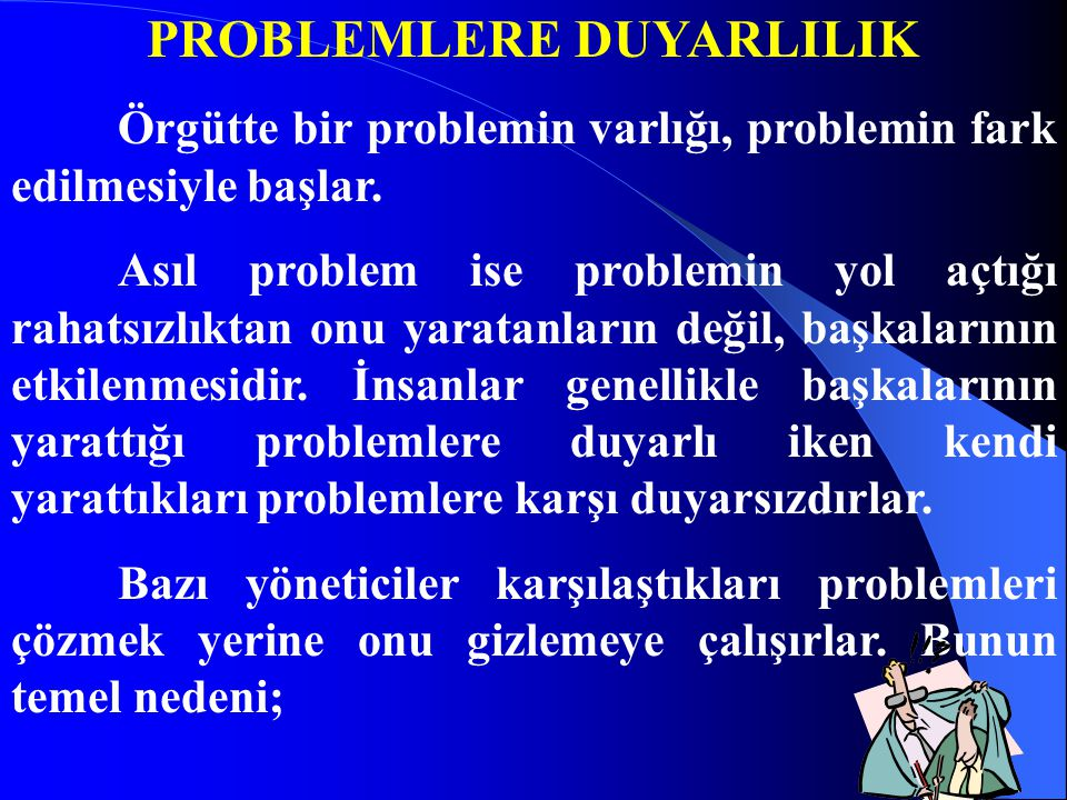 PROBLEMLERE DUYARLILIK
