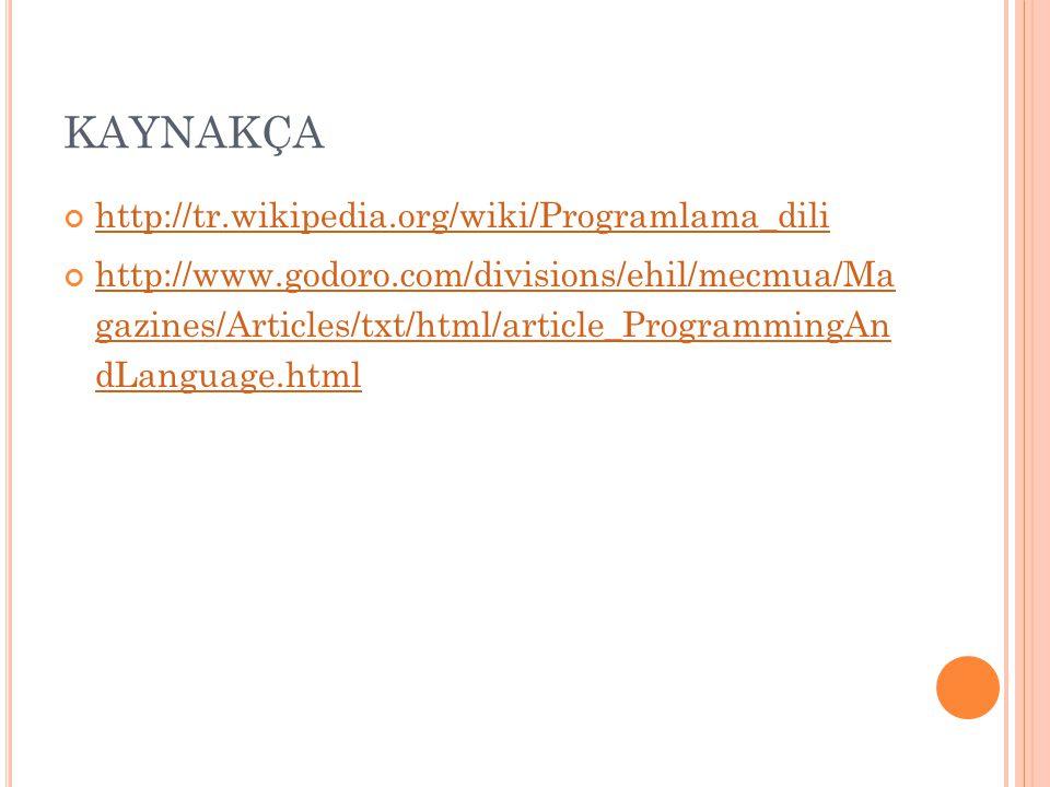 KAYNAKÇA http://tr.wikipedia.org/wiki/Programlama_dili