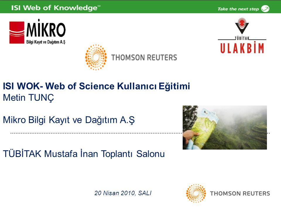 ISI WOK- Web of Science Kullanıcı Eğitimi Metin TUNÇ