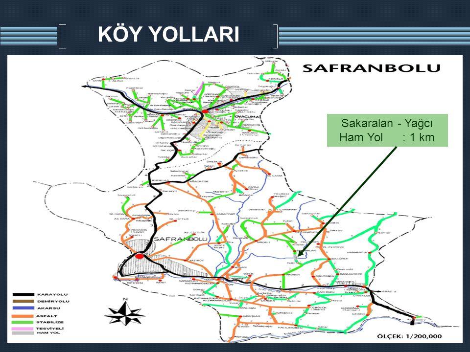 KÖY YOLLARI Sakaralan - Yağcı Ham Yol : 1 km