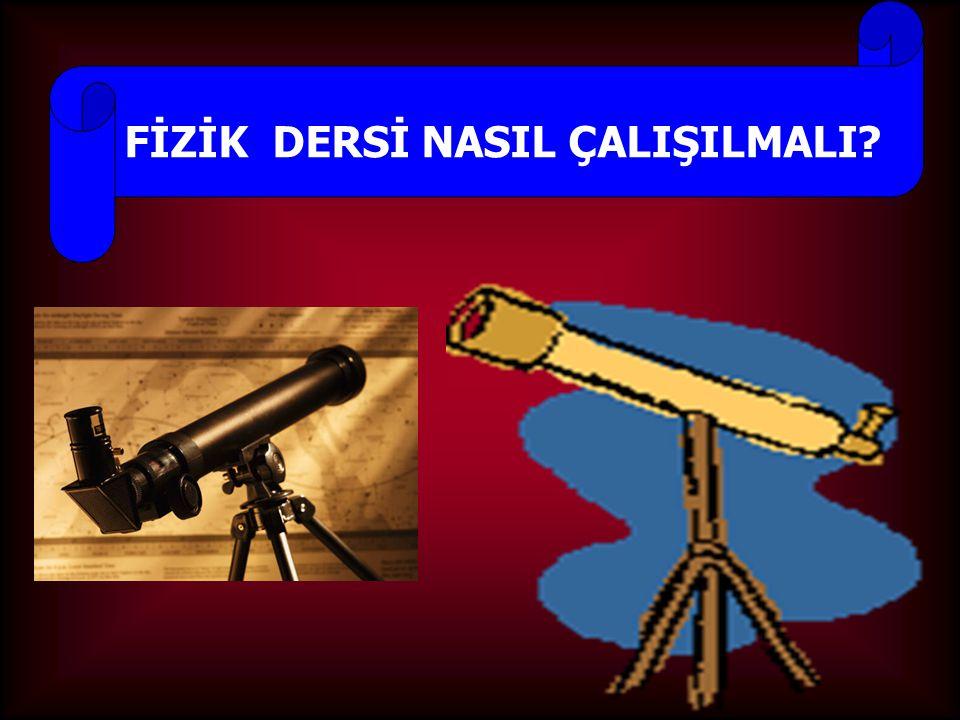 FİZİK DERSİ NASIL ÇALIŞILMALI