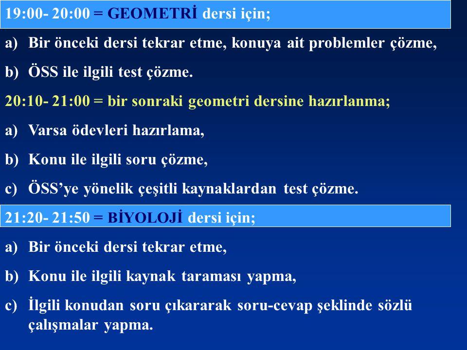 19:00- 20:00 = GEOMETRİ dersi için;