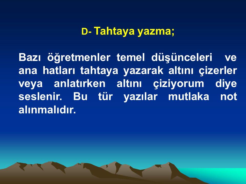 D- Tahtaya yazma;